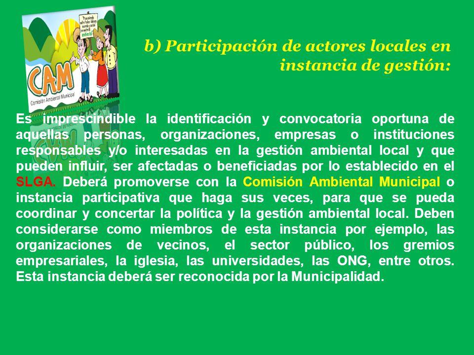 b) Participación de actores locales en instancia de gestión: Es imprescindible la identificación y convocatoria oportuna de aquellas personas, organiz