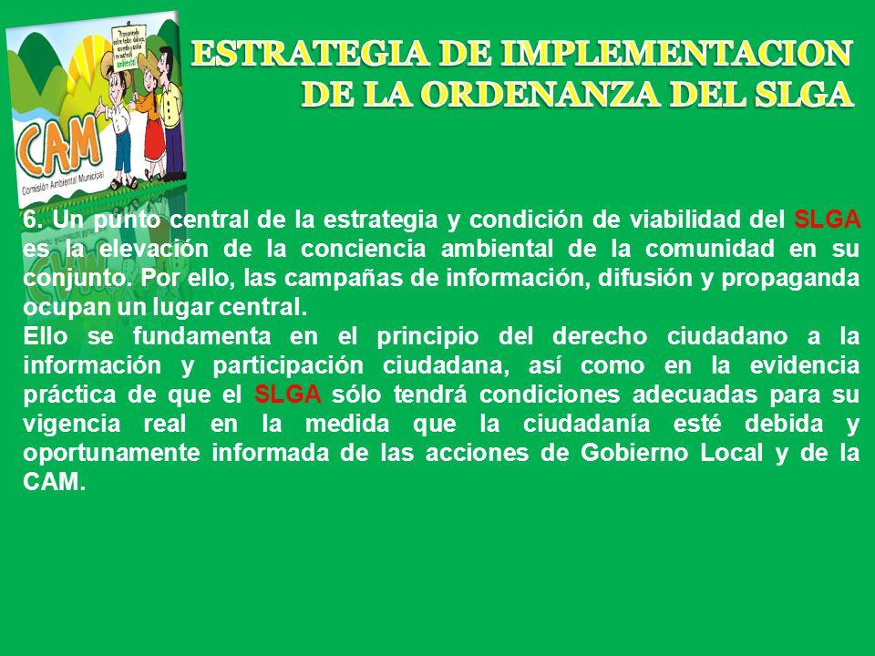 6. Un punto central de la estrategia y condición de viabilidad del SLGA es la elevación de la conciencia ambiental de la comunidad en su conjunto. Por