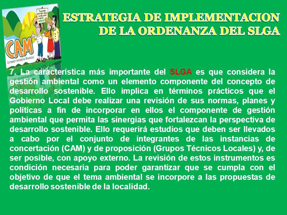7. La característica más importante del SLGA es que considera la gestión ambiental como un elemento componente del concepto de desarrollo sostenible.