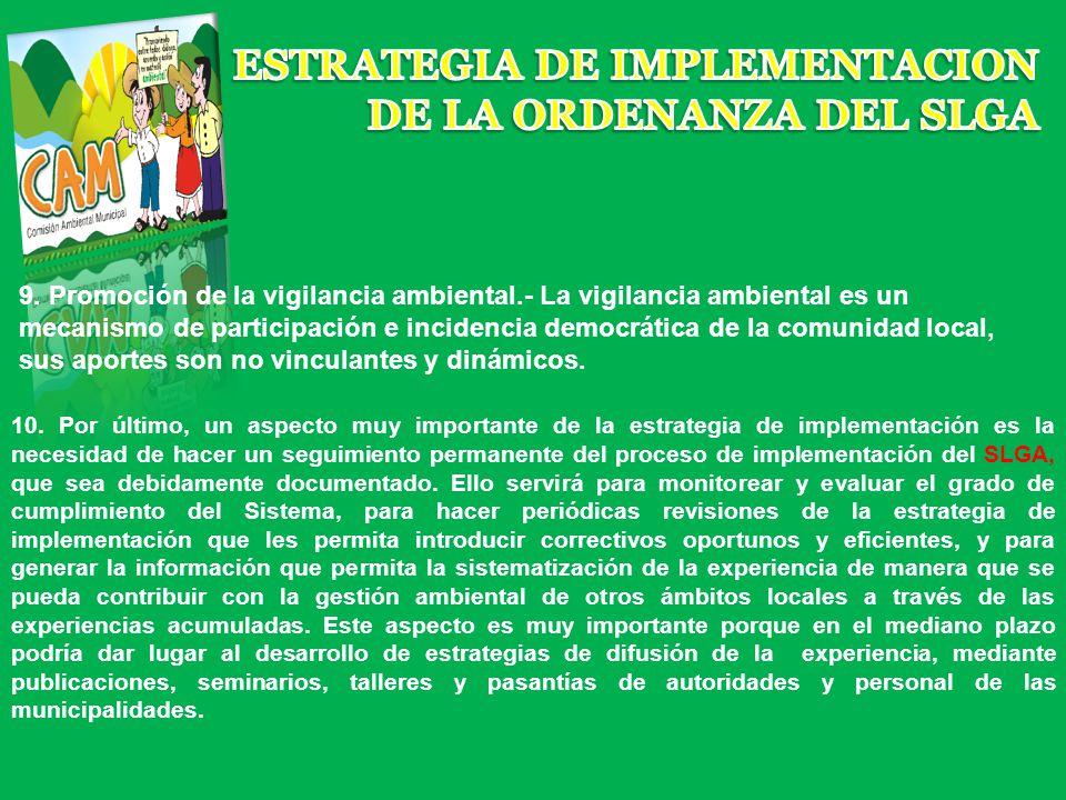 9. Promoción de la vigilancia ambiental.- La vigilancia ambiental es un mecanismo de participación e incidencia democrática de la comunidad local, sus