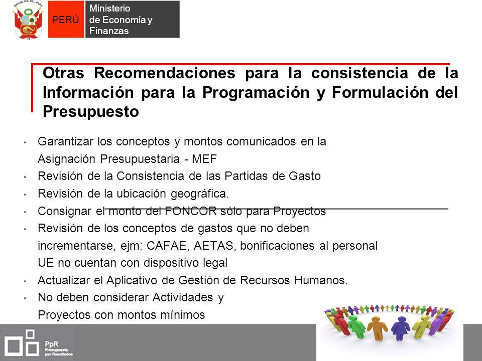 PERÚ Ministerio de Economía y Finanzas Otras Recomendaciones para la consistencia de la Información para la Programación y Formulación del Presupuesto