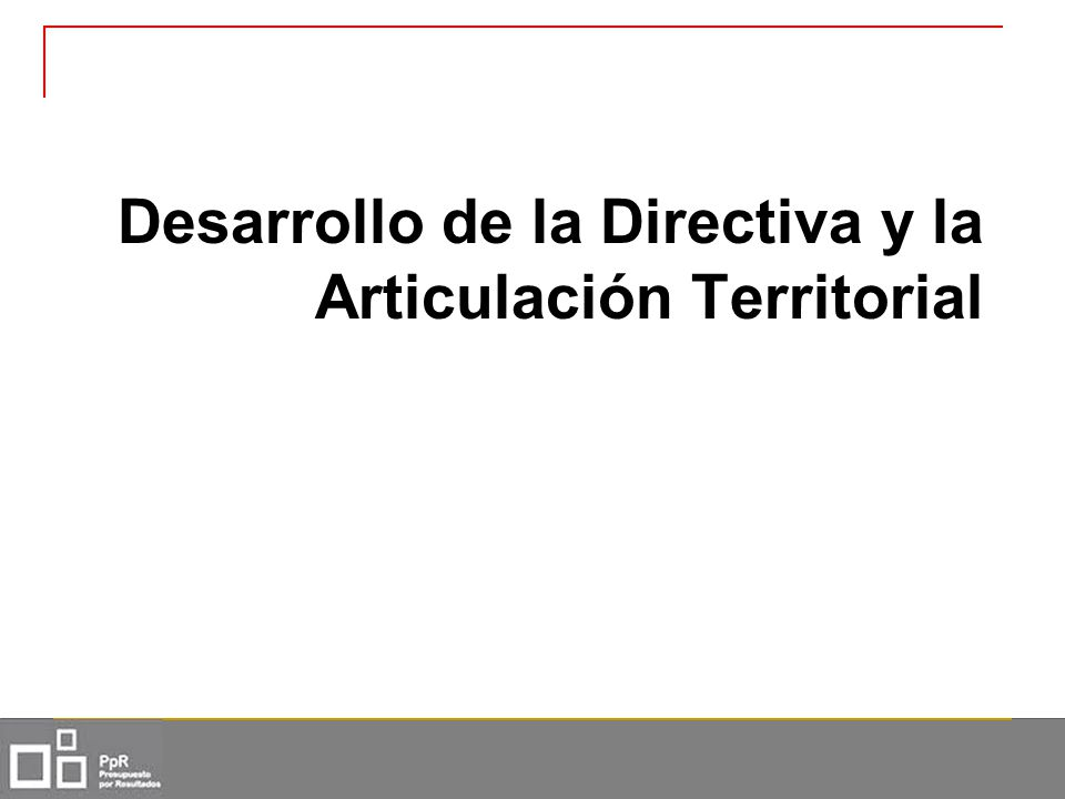 Desarrollo de la Directiva y la Articulación Territorial