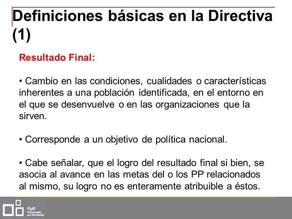 Definiciones básicas en la Directiva (1) Resultado Final: Cambio en las condiciones, cualidades o características inherentes a una población identific