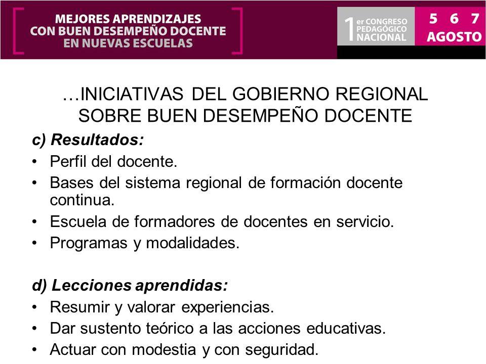 …INICIATIVAS DEL GOBIERNO REGIONAL SOBRE BUEN DESEMPEÑO DOCENTE c) Resultados: Perfil del docente.