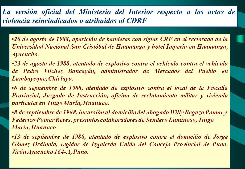 La versión oficial del Ministerio del Interior respecto a los actos de violencia reinvindicados o atribuidos al CDRF 20 de agosto de 1988, aparición d