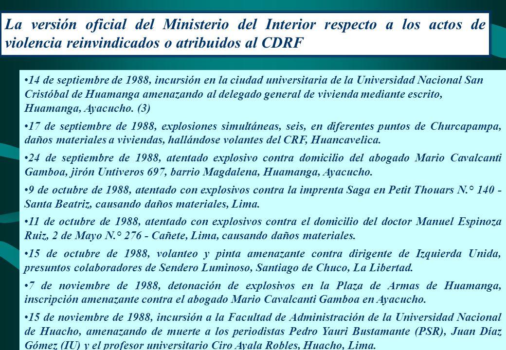 La versión oficial del Ministerio del Interior respecto a los actos de violencia reinvindicados o atribuidos al CDRF 14 de septiembre de 1988, incursi