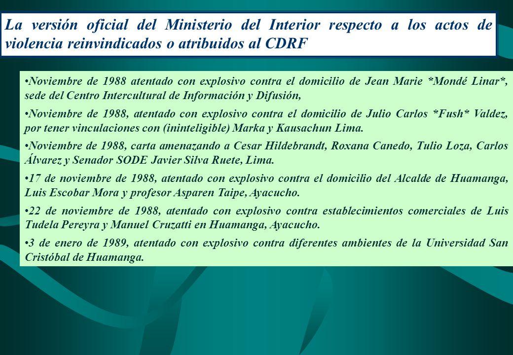 La versión oficial del Ministerio del Interior respecto a los actos de violencia reinvindicados o atribuidos al CDRF Noviembre de 1988 atentado con ex
