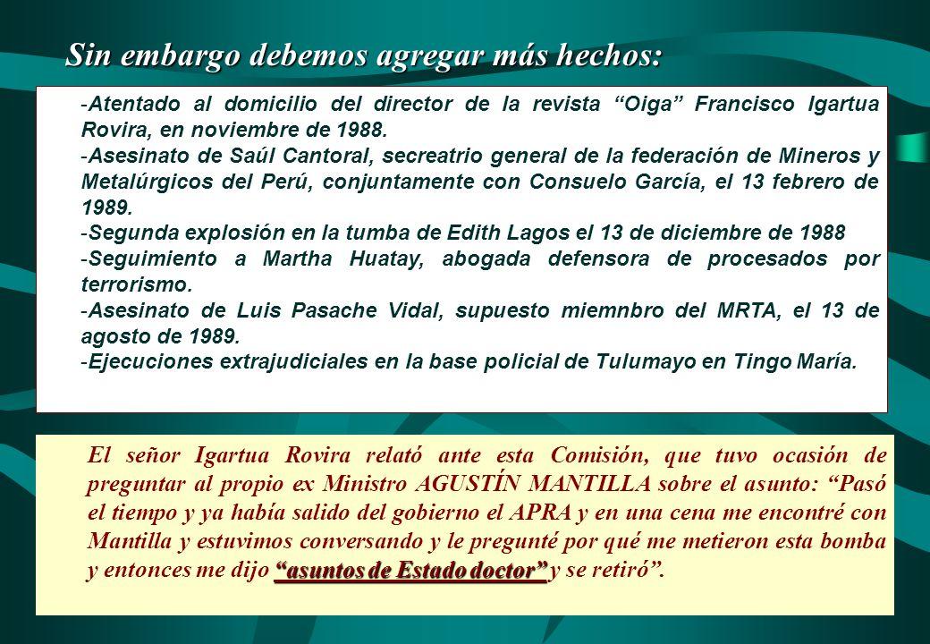 -Atentado al domicilio del director de la revista Oiga Francisco Igartua Rovira, en noviembre de 1988. -Asesinato de Saúl Cantoral, secreatrio general
