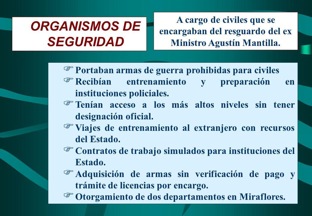 ORGANISMOS DE SEGURIDAD A cargo de civiles que se encargaban del resguardo del ex Ministro Agustín Mantilla. Portaban armas de guerra prohibidas para