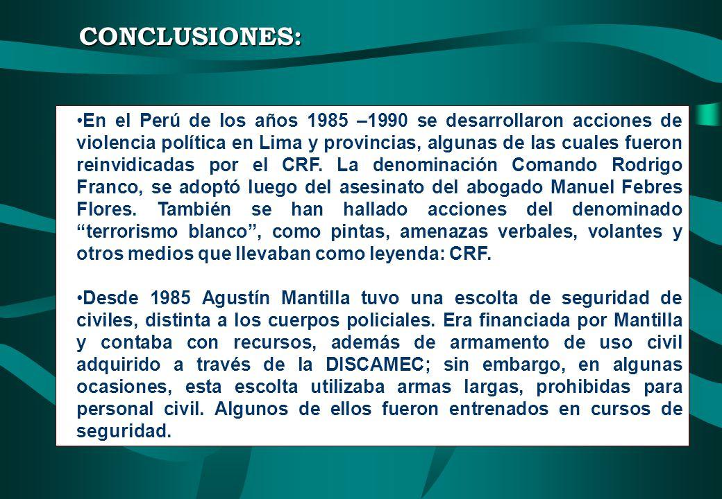 CONCLUSIONES: En el Perú de los años 1985 –1990 se desarrollaron acciones de violencia política en Lima y provincias, algunas de las cuales fueron rei