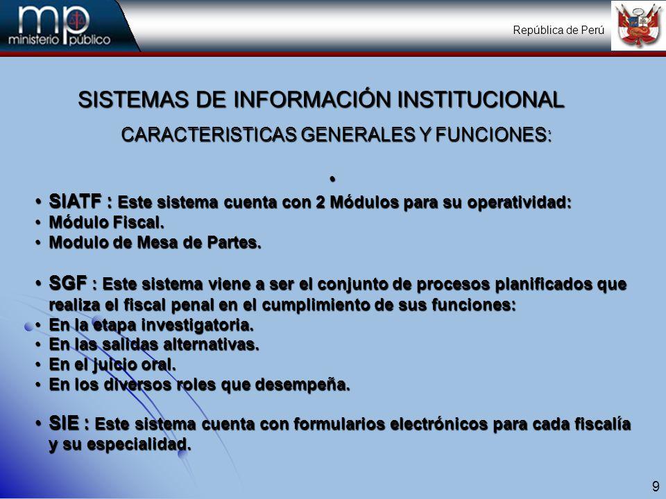 10 FUNCIONAMIENTO DE LOS SISTEMAS DE INFORMACIÓN SISTEMA FISCAL SIATF 1.Interconectados a nivel de las sede de los Distritos Judiciales y algunas sedes descentralizadas.