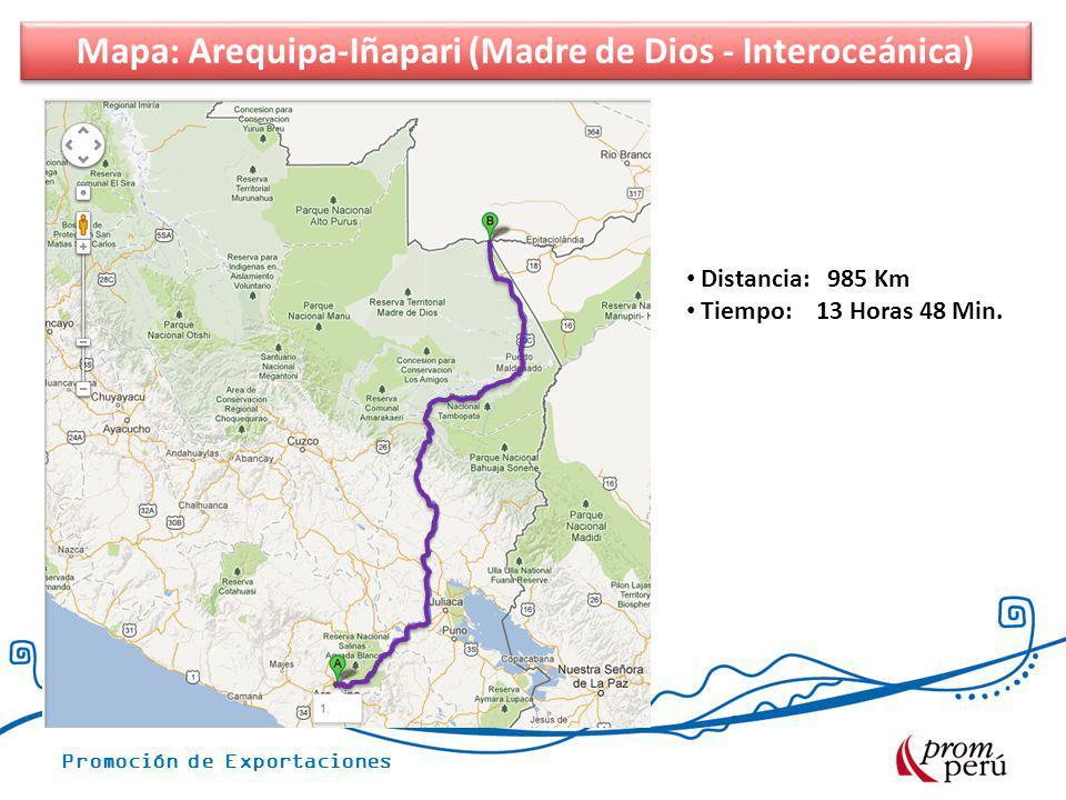 Promoción de Exportaciones Mapa: Lima-Arequipa-Iñapari Carretera Interoceánica Distancia: 985 Km Tiempo: 13 Horas 48 Min. Mapa: Arequipa-Iñapari (Madr
