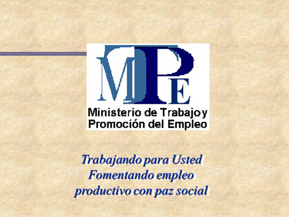 Trabajando para Usted Fomentando empleo productivo con paz social Trabajando para Usted Fomentando empleo productivo con paz social