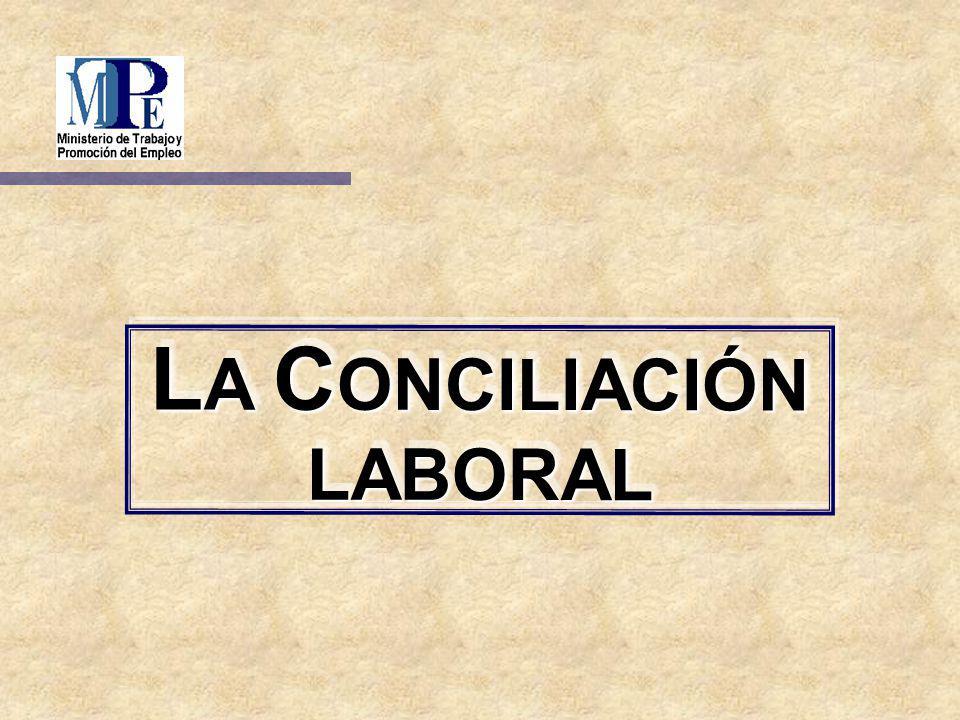 L A C ONCILIACIÓN LABORAL