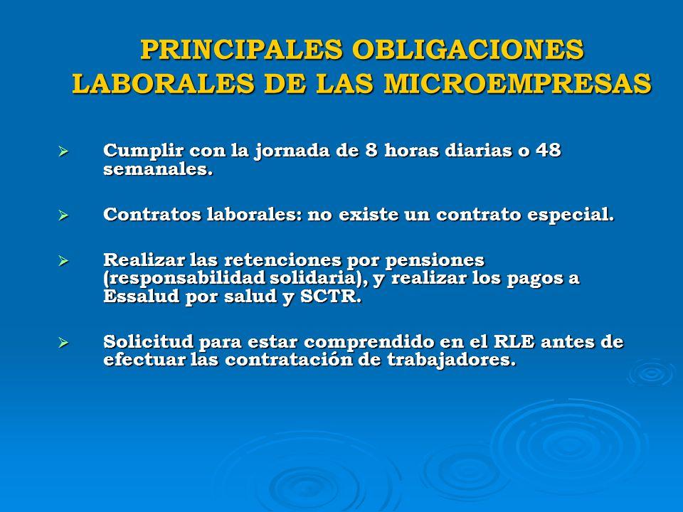 PRINCIPALES OBLIGACIONES LABORALES DE LAS MICROEMPRESAS Libro de Planillas: no se requiere una planilla especial (Planilla electrónica a partir de may