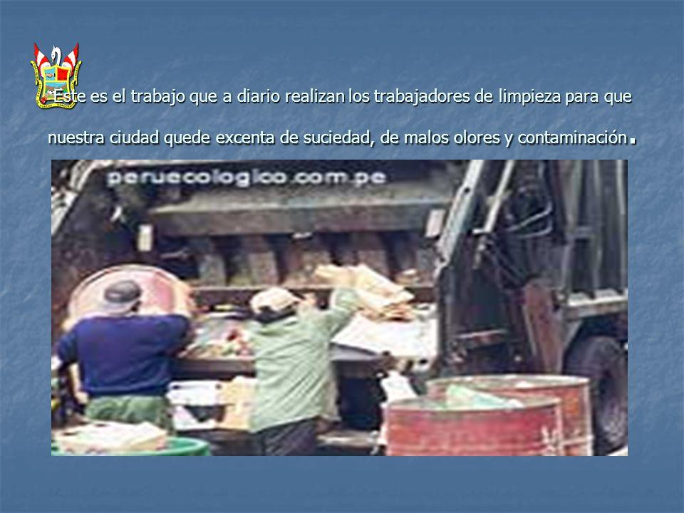 Este es el trabajo que a diario realizan los trabajadores de limpieza para que nuestra ciudad quede excenta de suciedad, de malos olores y contaminaci