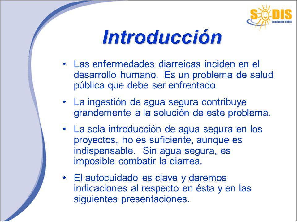 Introducción Las enfermedades diarreicas inciden en el desarrollo humano. Es un problema de salud pública que debe ser enfrentado. La ingestión de agu