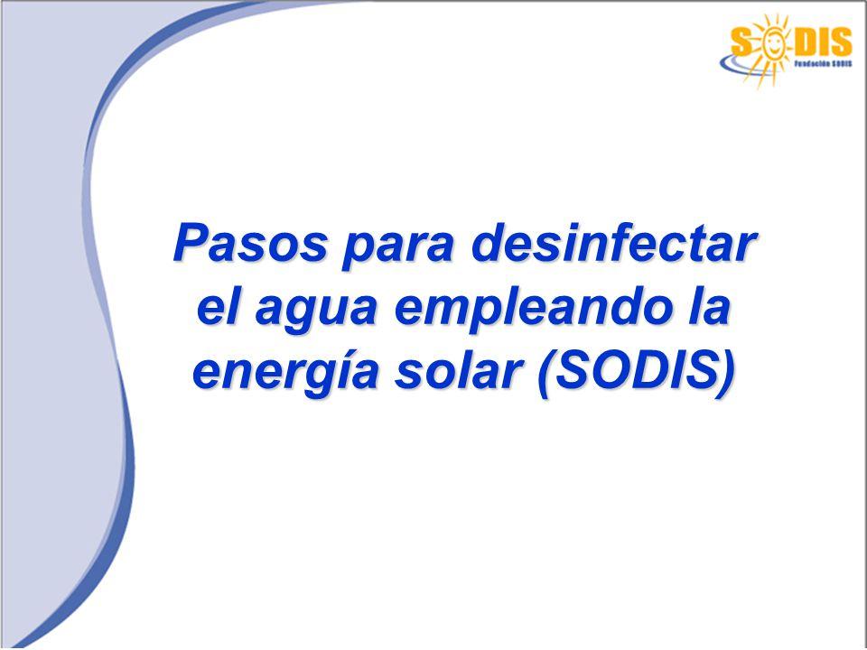 Pasos para desinfectar el agua empleando la energía solar (SODIS)