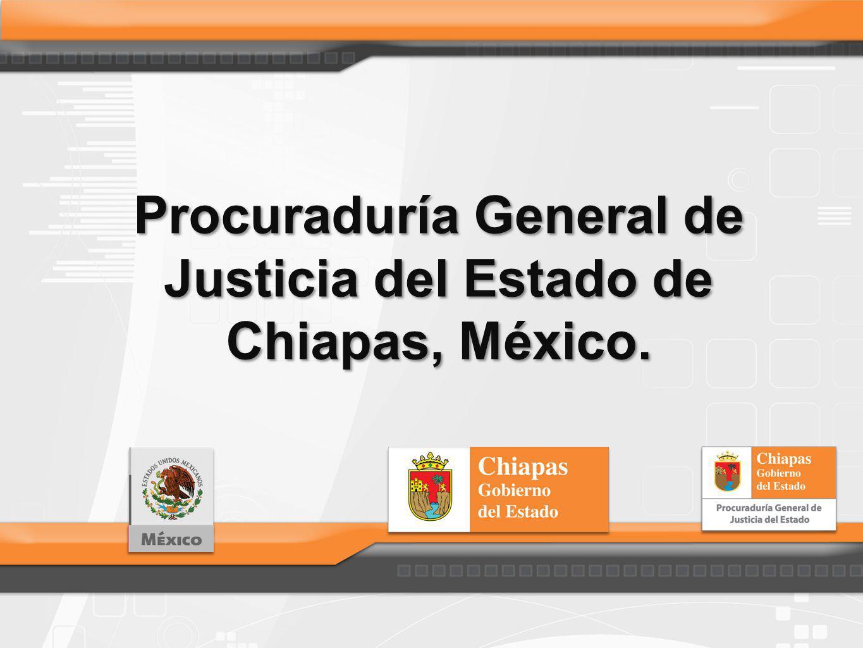 Procuraduría General de Justicia del Estado de Chiapas, México.