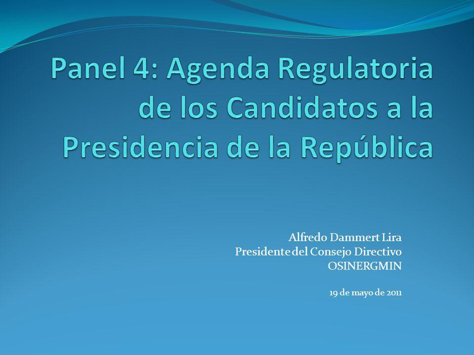 Alfredo Dammert Lira Presidente del Consejo Directivo OSINERGMIN 19 de mayo de 2011