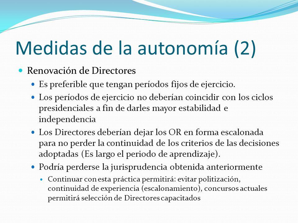 Medidas de la autonomía (2) Renovación de Directores Es preferible que tengan períodos fijos de ejercicio. Los períodos de ejercicio no deberían coinc