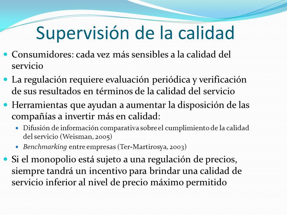 Supervisión de la calidad Consumidores: cada vez más sensibles a la calidad del servicio La regulación requiere evaluación periódica y verificación de