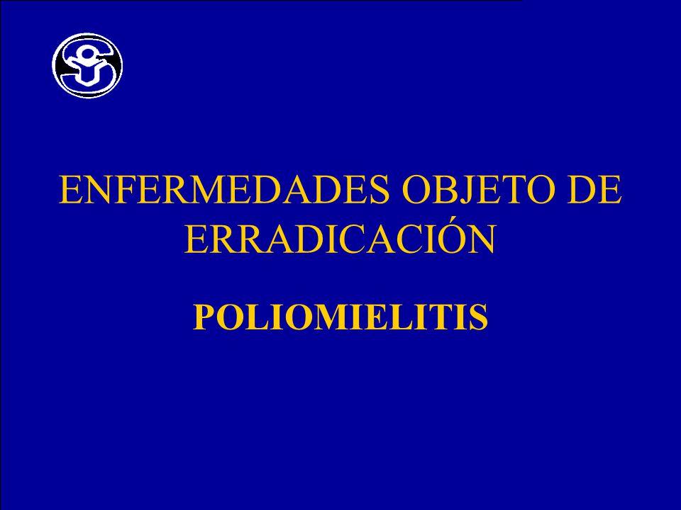 ENFERMEDADES OBJETO DE ERRADICACIÓN POLIOMIELITIS