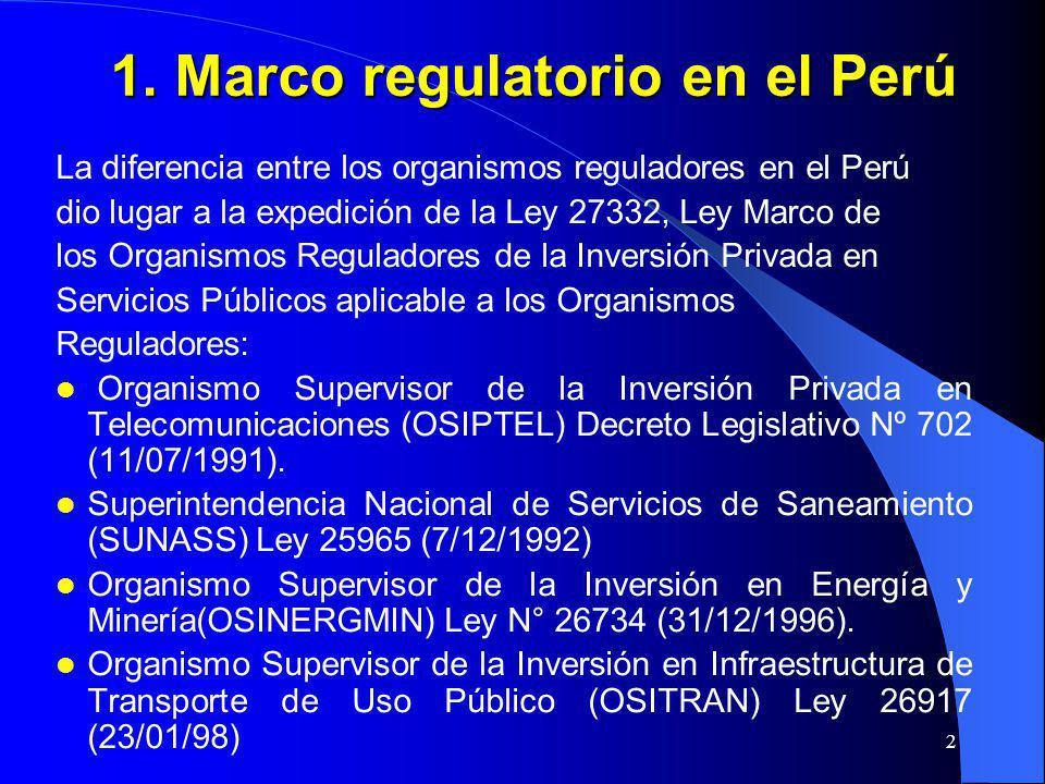 2 1. Marco regulatorio en el Perú La diferencia entre los organismos reguladores en el Perú dio lugar a la expedición de la Ley 27332, Ley Marco de lo