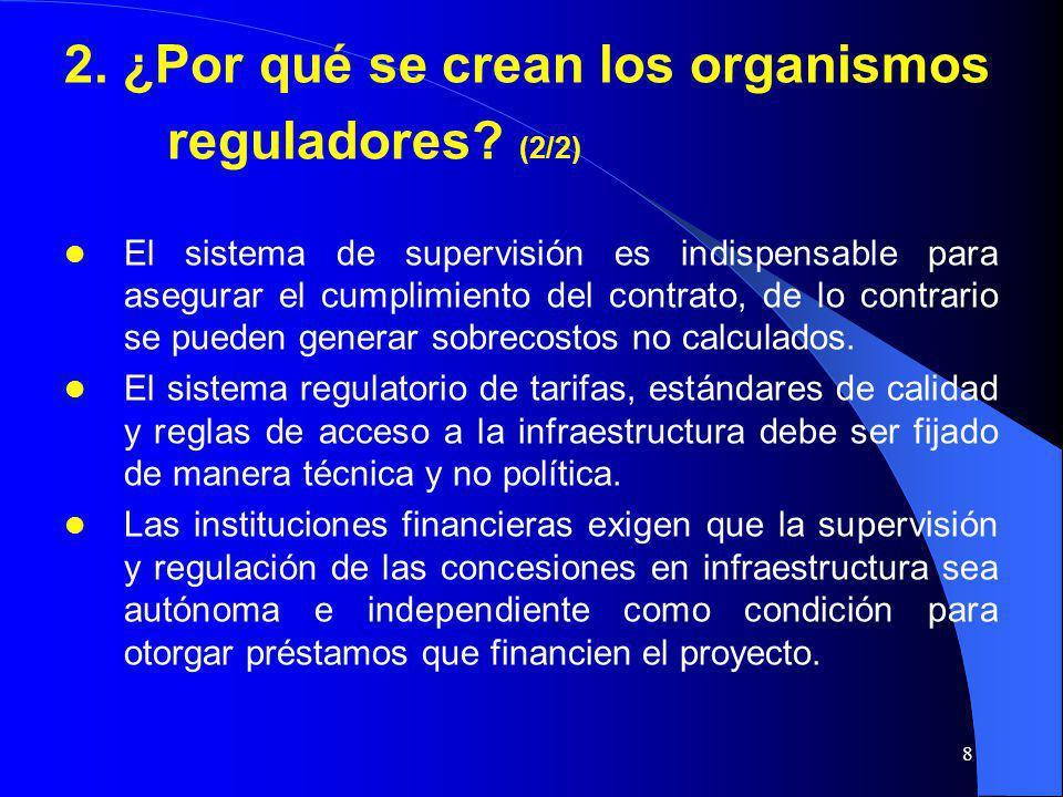 8 2. ¿Por qué se crean los organismos reguladores? (2/2) El sistema de supervisión es indispensable para asegurar el cumplimiento del contrato, de lo