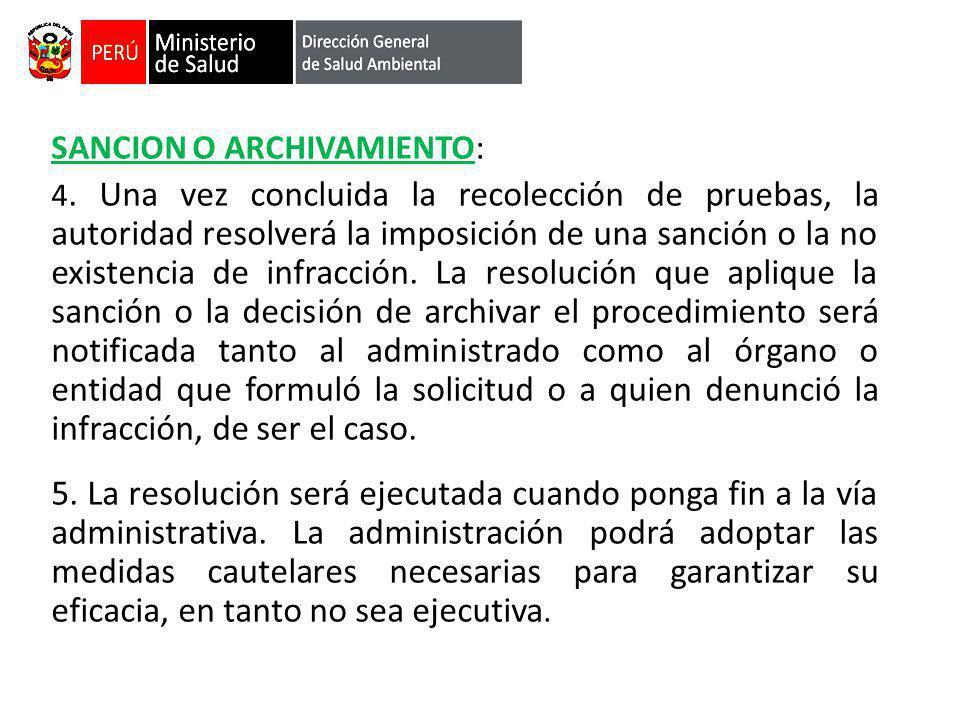 SANCION O ARCHIVAMIENTO: 4. Una vez concluida la recolección de pruebas, la autoridad resolverá la imposición de una sanción o la no existencia de inf