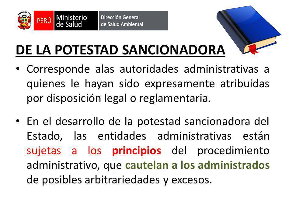 DE LA POTESTAD SANCIONADORA Corresponde alas autoridades administrativas a quienes le hayan sido expresamente atribuidas por disposición legal o regla
