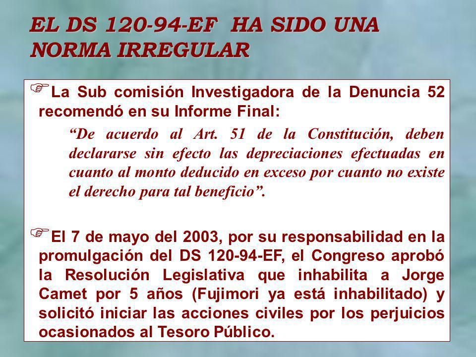 La Sub comisión Investigadora de la Denuncia 52 recomendó en su Informe Final: De acuerdo al Art. 51 de la Constitución, deben declararse sin efecto l