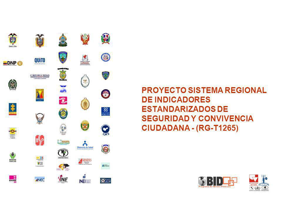 PROYECTO SISTEMA REGIONAL DE INDICADORES ESTANDARIZADOS DE SEGURIDAD Y CONVIVENCIA CIUDADANA - (RG-T1265)