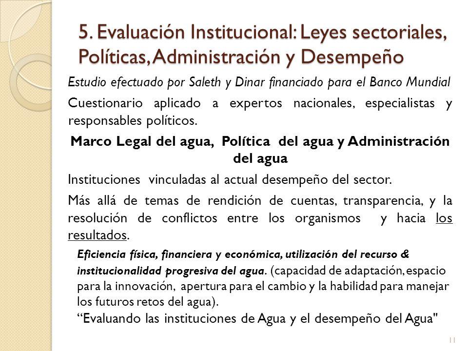5. Evaluación Institucional: Leyes sectoriales, Políticas, Administración y Desempeño Estudio efectuado por Saleth y Dinar financiado para el Banco Mu