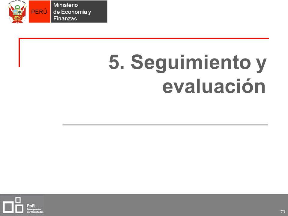 PERÚ Ministerio de Economía y Finanzas 73 5. Seguimiento y evaluación