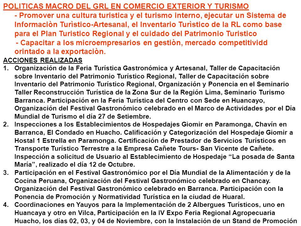 POLITICAS MACRO DEL GRL EN COMERCIO EXTERIOR Y TURISMO - Promover una cultura turistica y el turismo interno, ejecutar un Sistema de Informaciòn Turìs