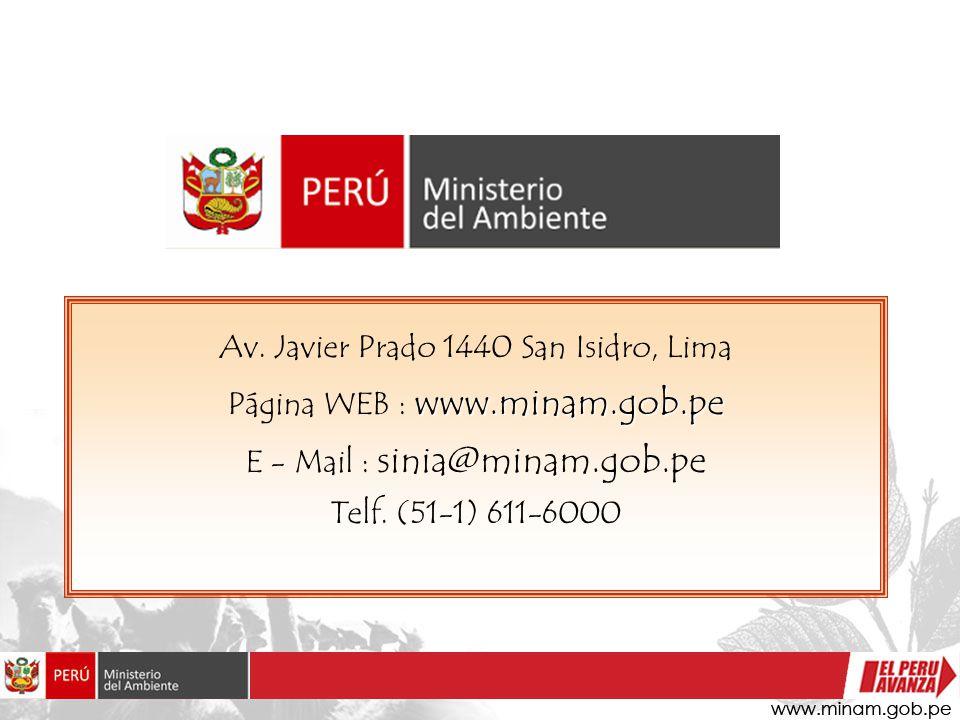 Av. Javier Prado 1440 San Isidro, Lima www.minam.gob.pe Página WEB : www.minam.gob.pe E - Mail : sinia@minam.gob.pe Telf. (51-1) 611-6000