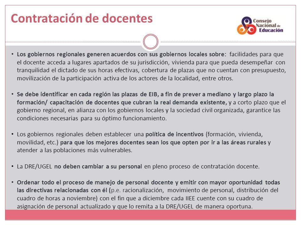 Contratación de docentes Los gobiernos regionales generen acuerdos con sus gobiernos locales sobre: facilidades para que el docente acceda a lugares a