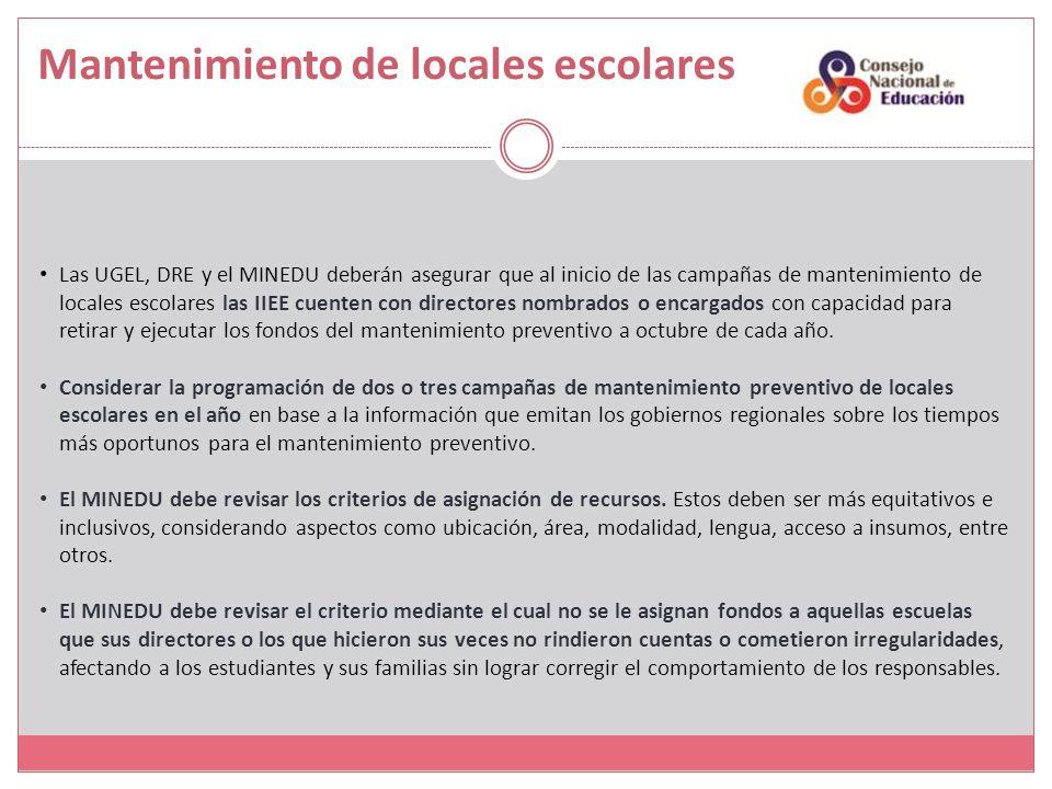 Mantenimiento de locales escolares Las UGEL, DRE y el MINEDU deberán asegurar que al inicio de las campañas de mantenimiento de locales escolares las