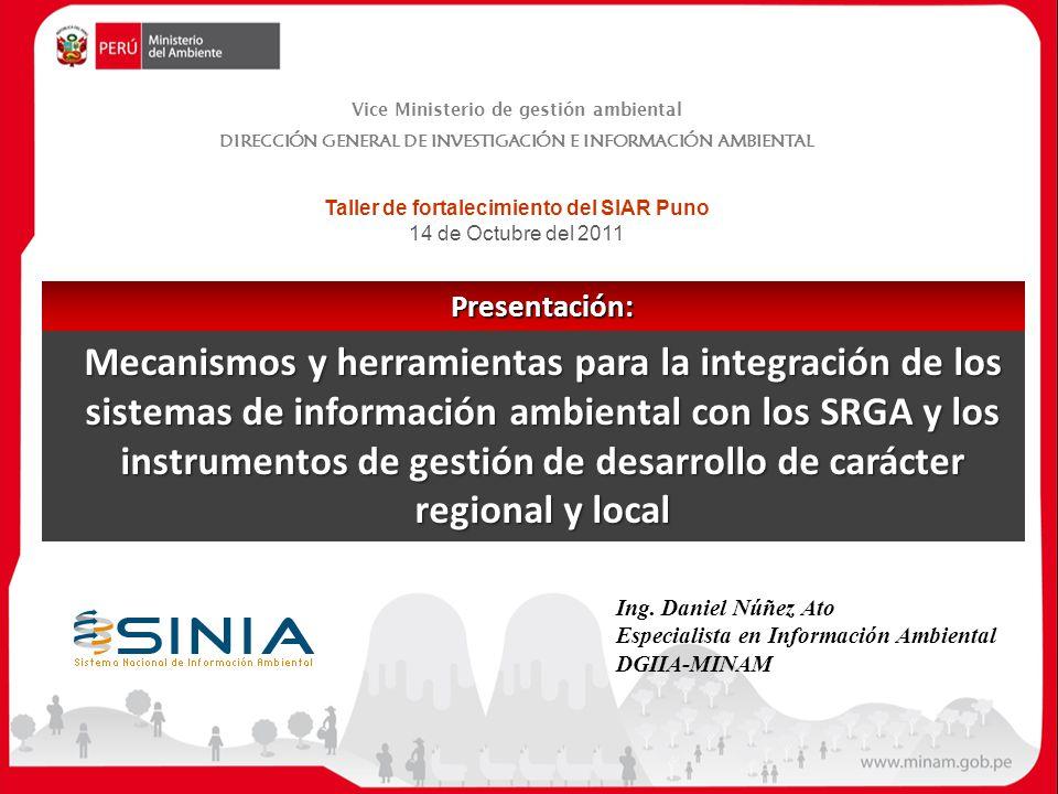 Vice Ministerio de gestión ambiental DIRECCIÓN GENERAL DE INVESTIGACIÓN E INFORMACIÓN AMBIENTAL Mecanismos y herramientas para la integración de los s