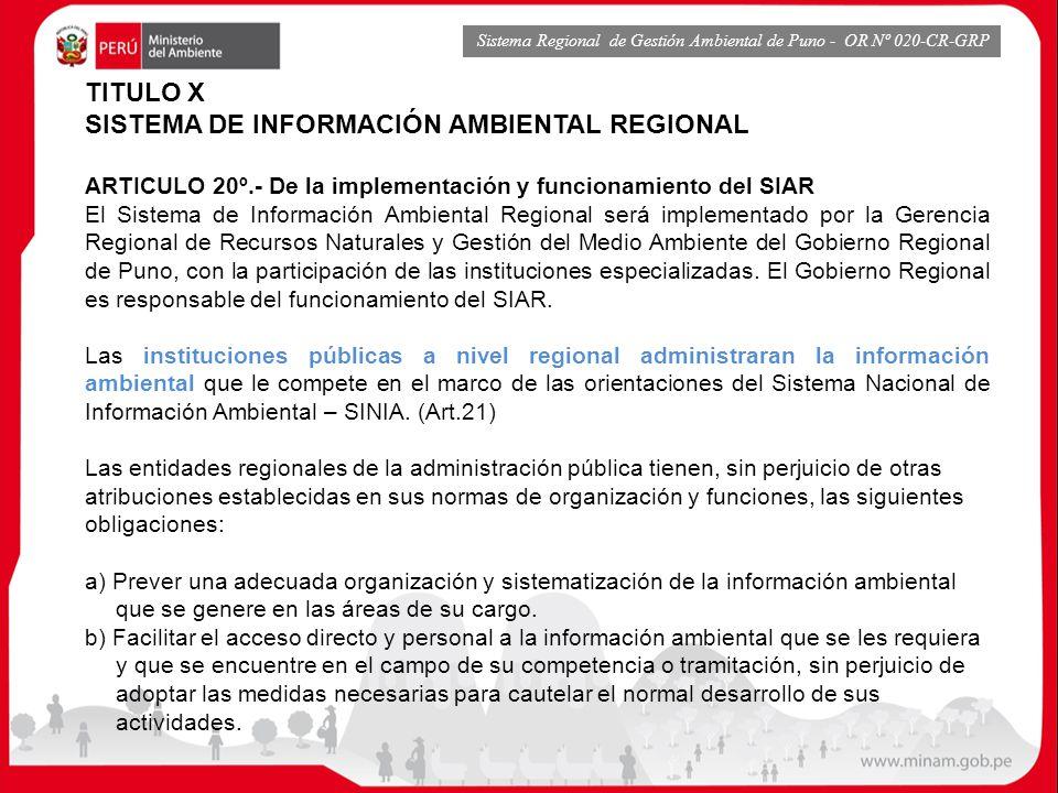 TITULO X SISTEMA DE INFORMACIÓN AMBIENTAL REGIONAL ARTICULO 20º.- De la implementación y funcionamiento del SIAR El Sistema de Información Ambiental R
