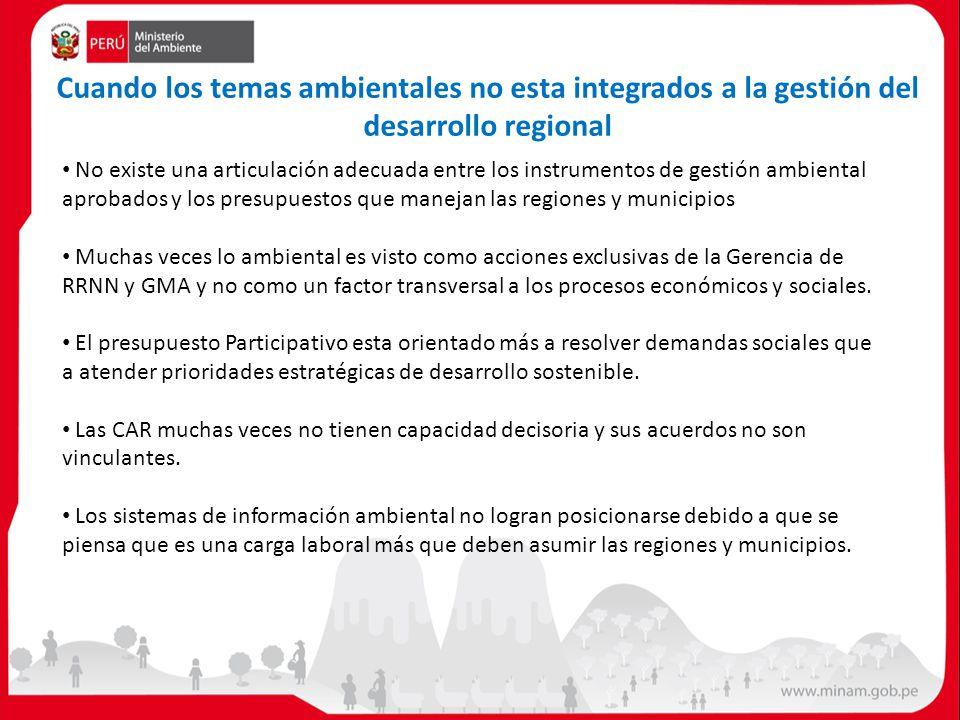 No existe una articulación adecuada entre los instrumentos de gestión ambiental aprobados y los presupuestos que manejan las regiones y municipios Muc