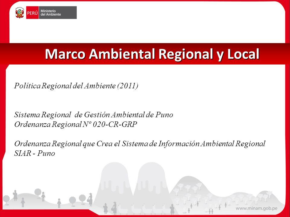 Marco Ambiental Regional y Local Marco Ambiental Regional y Local Política Regional del Ambiente (2011) Sistema Regional de Gestión Ambiental de Puno