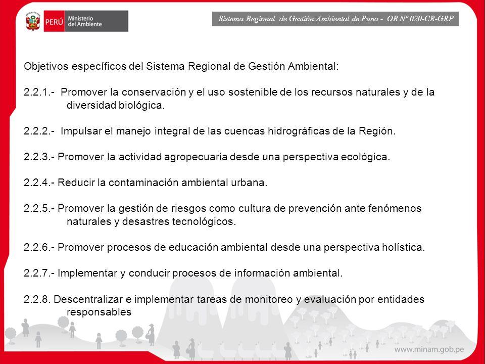 Objetivos específicos del Sistema Regional de Gestión Ambiental: 2.2.1.- Promover la conservación y el uso sostenible de los recursos naturales y de l