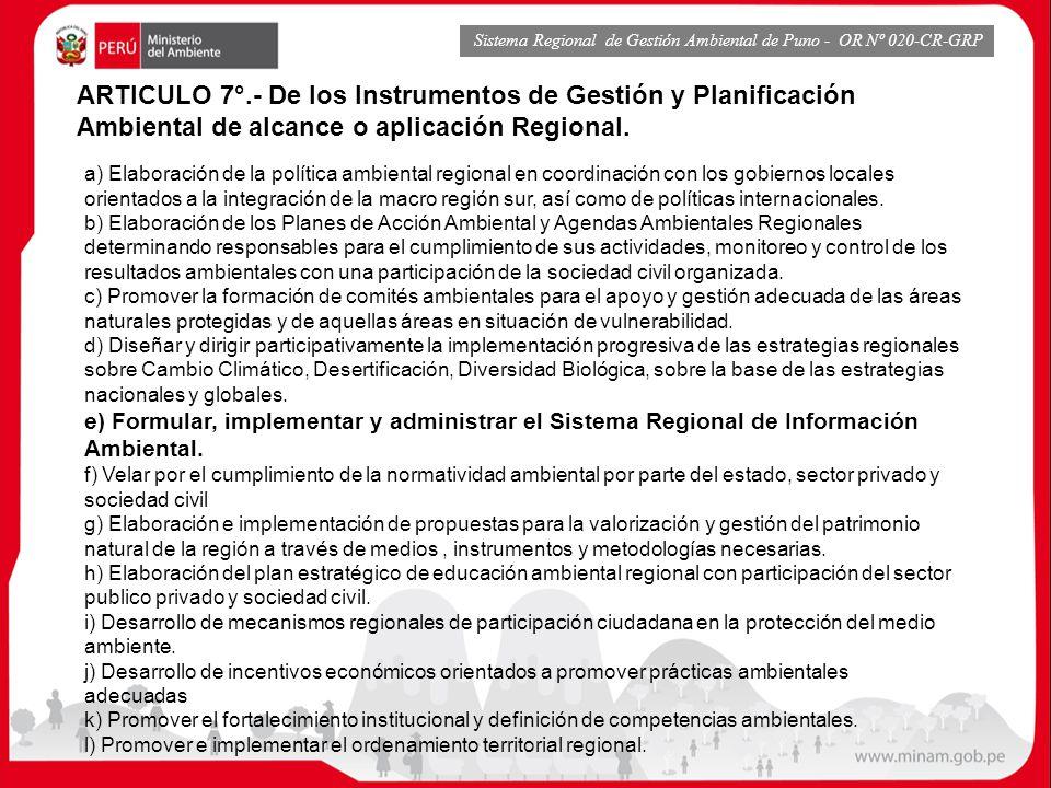 ARTICULO 7°.- De los Instrumentos de Gestión y Planificación Ambiental de alcance o aplicación Regional. a) Elaboración de la política ambiental regio