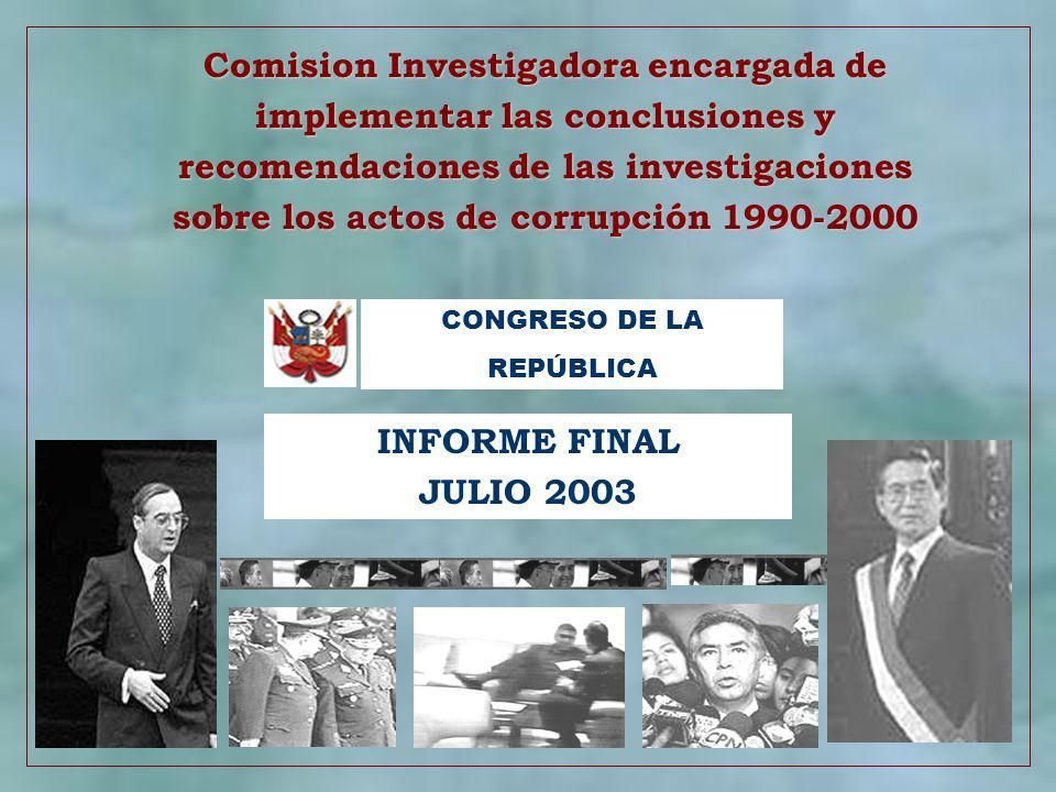 2 MANDATO DE LA COMISION Cumplir las conclusiones y recomendaciones a las que arribaron las CINCO COMISIONES INVESTIGADORAS respecto a los actos de corrupción cometidos en el periodo del ex Presidente Alberto Fujimori que fueron aprobadas en la legislatura pasada.