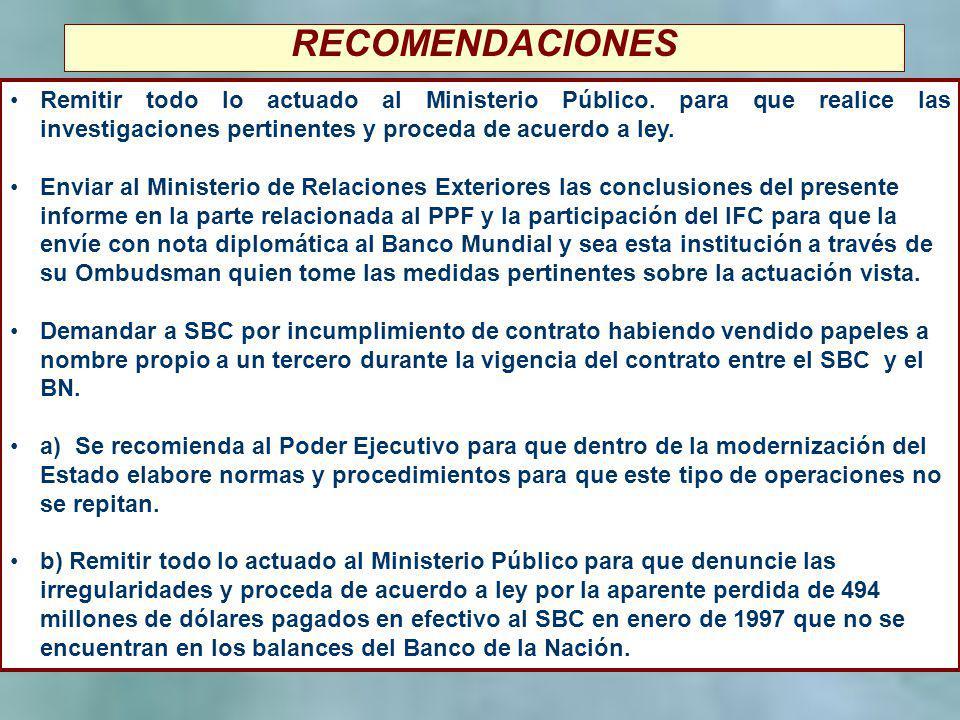 11 RECOMENDACIONES Remitir todo lo actuado al Ministerio Público. para que realice las investigaciones pertinentes y proceda de acuerdo a ley. Enviar