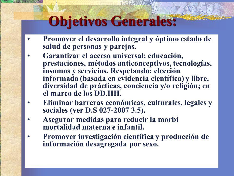 Promover el desarrollo integral y óptimo estado de salud de personas y parejas. Garantizar el acceso universal: educación, prestaciones, métodos antic