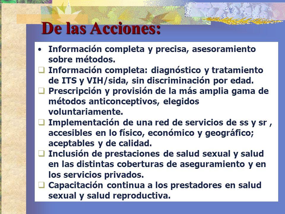Información completa y precisa, asesoramiento sobre métodos. Información completa: diagnóstico y tratamiento de ITS y VIH/sida, sin discriminación por