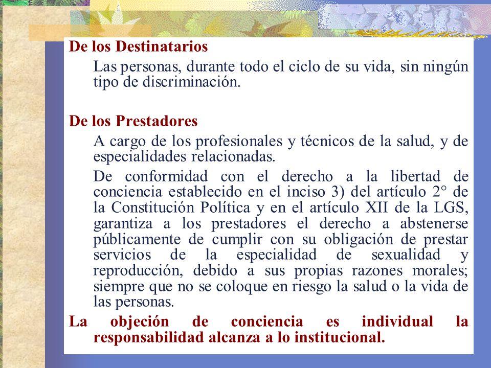 De los Destinatarios Las personas, durante todo el ciclo de su vida, sin ningún tipo de discriminación. De los Prestadores A cargo de los profesionale